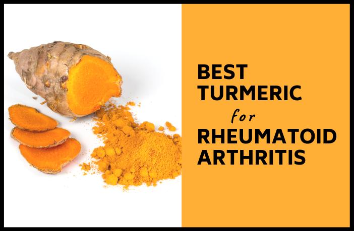 Best Turmeric for Rheumatoid Arthritis Reviews